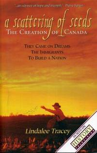 Scattering of Seeds: The Creation of Canada