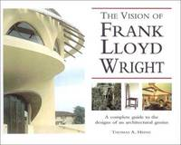 The Vision of Frank Lloyd Wright by Thomas A. Heinz - First - 2000 - from The Book Moose and Biblio.com