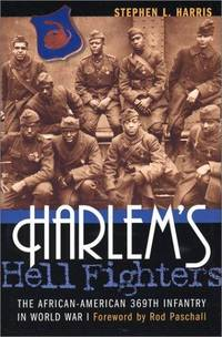 Harlem's Hell Fighters: The African American 369th Infantry in World War I.