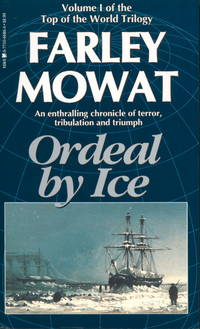 Ordeal By Ice - This Is Volume 1 Of the Top Of the World Triolgy