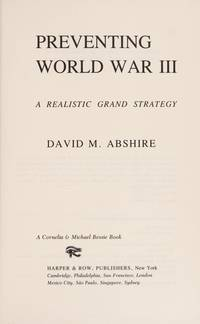 Preventing World War III: A Realistic Grand Strategy