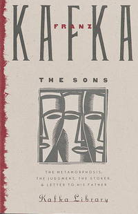 Sons, The: The Judgment, The Stoker, The Metamorphosis, and Letter to His Father