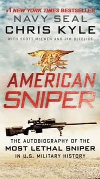 image of American Sniper: The Autobiography of the Most Lethal Sniper in U.S. Military History