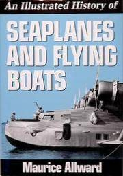 An Illustrated History of Seaplanes and Flying Boats by Maurice Allward - Hardcover - from Better World Books  (SKU: GRP3491583)