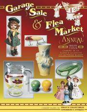 Garage Sale & Flea Market Annual: Cashing in on Today's Lucrative Collectibles Market