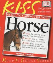 K.I.S.S. Guide to Caring For Your Horse (Keep it Simple Series) (Keep it Simple Guides)