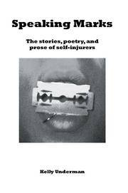 Speaking Marks: The stories, poetry, and prose of self-injurers
