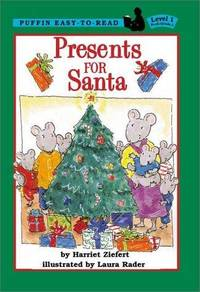 Presents for Santa (Easy-to-Read, Puffin) Harriet Ziefert and Laura Rader