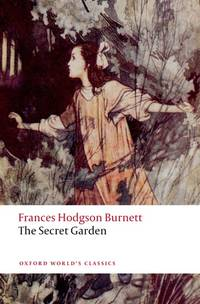 The Secret Garden (Oxford World's Classics) by Frances Hodgson Burnett - Paperback - 2008-03-03 - from Books Express and Biblio.com