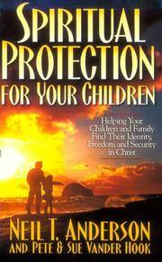 Spiritual Protection for Your Children: Helping Your Children and Family Find Th