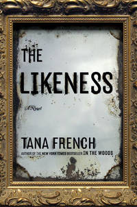 The Likeness: A Novel by French, Tana