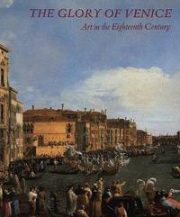 image of THE GLORY OF VENICE: ART IN THE EIGHTEENTH CENTURY
