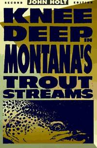 Knee Deep in Montana's Trout Streams