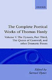 "image of The Complete Poetical Works of Thomas Hardy: Volume V: The Dynasts, Part Third; The Famous Tragedy of the Queen of Cornwall; The Play of ""Saint ... Jan, O Jan"" (