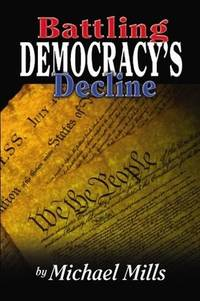 Battling Democracy?s Decline: Lessons from the Trenches