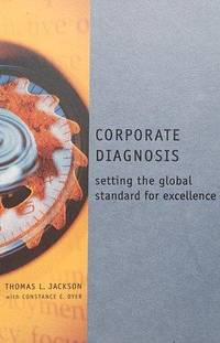 Corporate Diagnosis: Setting the Global Standard for Excellence (Corporate Leadership)