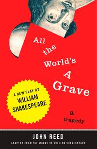 All the World's a Grave