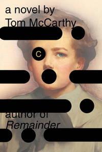 C a novel by Tom McCarthy