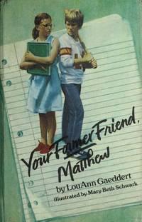 Your Former Friend, Matthew