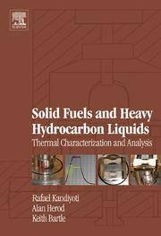 SOLID FUELS AND HEAVY HYDROCARBBON LIQUIDS. Thermal Characterization And Analysis.