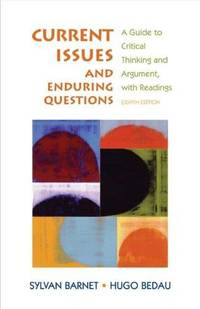 Current Issues and Enduring Questions: A Guide to Critical Thinking and Argument, with Readings by  Hugo Bedau Sylvan Barnet - from Better World Books Ltd and Biblio.com
