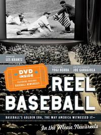 REEL BASEBALL Baseball's Golden Era, The Way America Witnessed It - In The Movie Newsreels