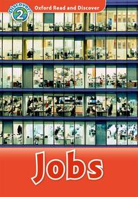 Oxford Read and Discover: Level 2: Jobs