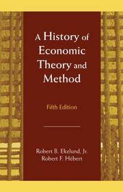 A History of Economic Theory and Method by  Robert F. Hebert Robert B. Ekelund - Hardcover - 5 - 2007-11-30 - from Ergodebooks (SKU: DADAX1577664868)