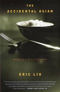 The Accidental Asian: Notes of a Native Speaker by Liu, Eric