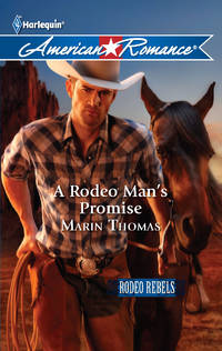 A Rodeo Man's Promise (Harlequin American Romance #1382)