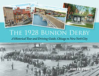 The 1928 Bunion Derby:  A Historical Tour and Driving Guide, Chicago to  New York City