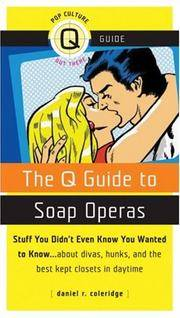 The Q Guide to Soap Operas