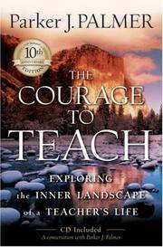 The Courage to Teach: Exploring the Inner Landscape of a Teacher's Life, 10th Anniversary...