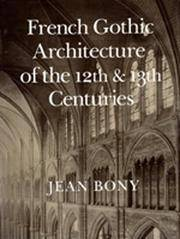 image of French Gothic Architecture of the 12th and 13th Centuries (California Studies in the History of Art)
