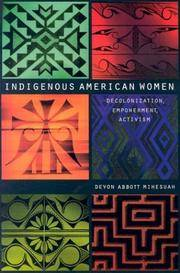 Indigenous American Women: Decolonization, Empowerment, Activism (Contemporary Indigenous Issues)