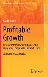 Profitable Growth: Release Internal Growth Brakes and Bring Your Company to the Next Level...