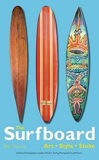 THE SURFBOARD : Art, Style, Stoke