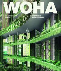 WOHA: Breathing Architecture