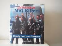 Vietnam MiG Killers: Deadly Duel Over Vietnam