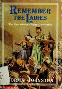 Remember the Ladies: The First Women's Rights Convention