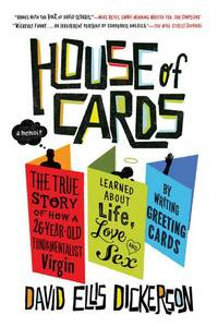 House of Cards: The True Story of How a 26-Year-Old Fundamentalist Virgin Learned about Life,...