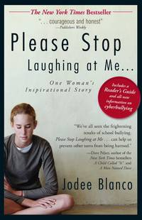 Please Stop Laughing at Me: One Woman's Inspirational True Story