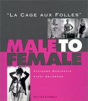 Male to Female : La Cage Aux Folles by  Vivienne Maricevic (Photographer) Vicki Goldberg - Hardcover - 1995-08-01 - from Ergodebooks and Biblio.com