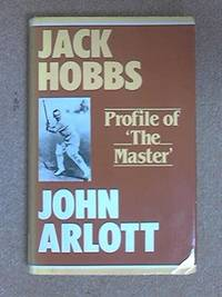 Jack Hobbs. Profile of the Master