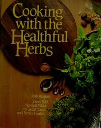 image of Cooking With the Healthful Herbs: Over Three Hundred No-Salt Ways to Great Taste and Better Health
