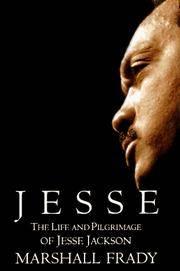 Jesse -- The Life and Pilgrimage of Jesse Jackson