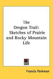 image of The Oregon Trail: Sketches of Prairie and Rocky Mountain Life