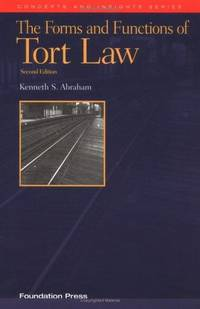 Abraham's the Forms and Functions of Tort Law: An Analytical Primer on Cases and Concepts...