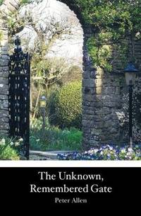 The Unknown, Remembered Gate,
