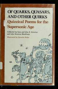 Of quarks, quasars, and other quirks: Quizzical poems for the supersonic age